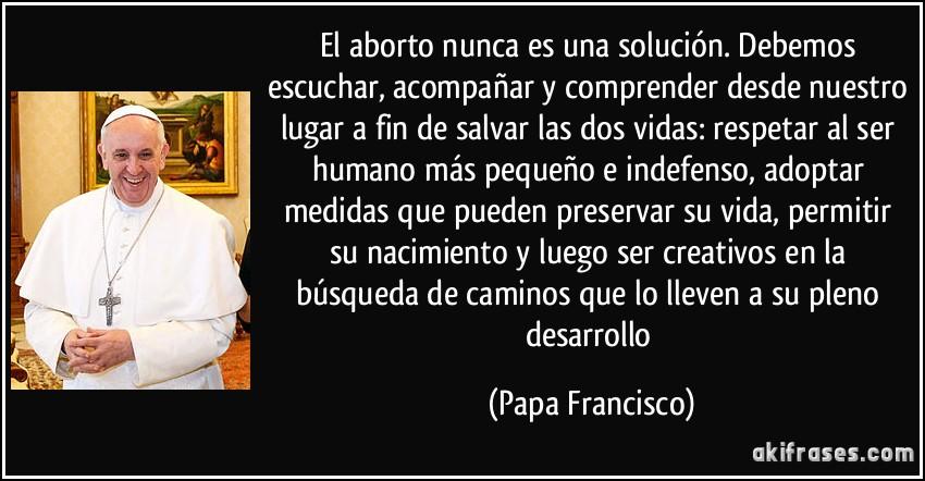 El Papa Francisco sobre el aborto inducido y la ayuda a las madres